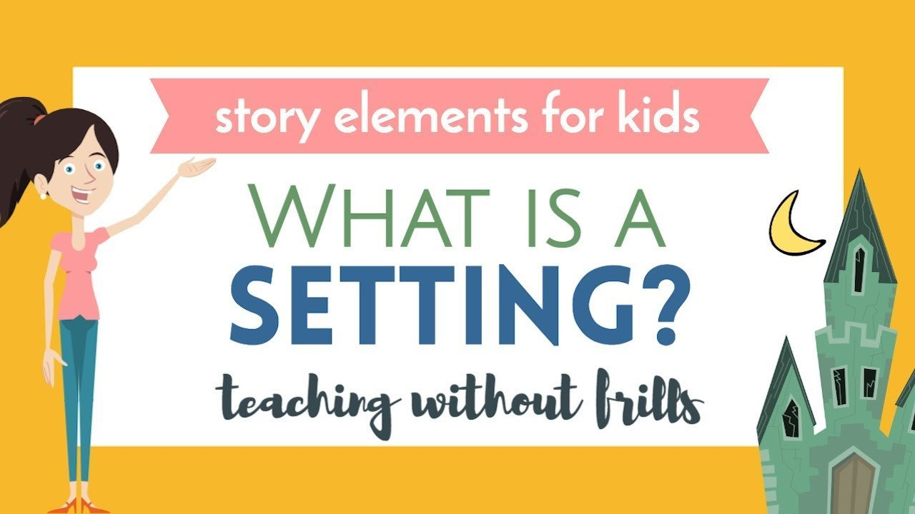 Character and Setting Worksheets Story Elements for Kids What is A Setting