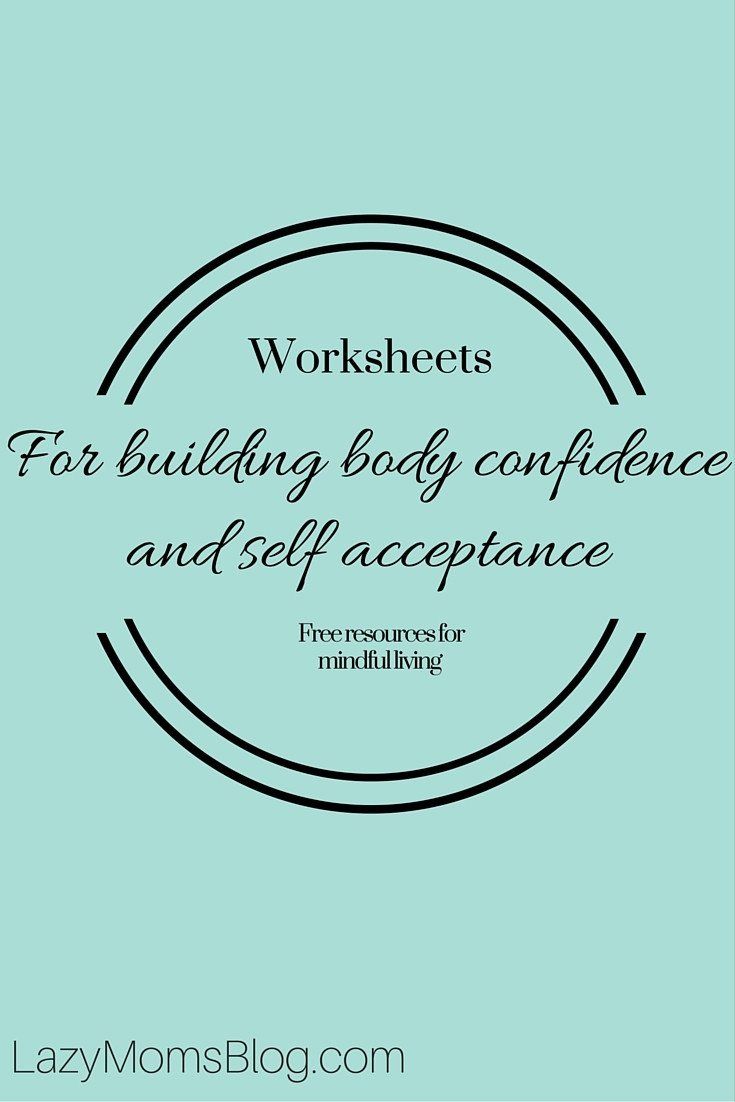 Self Esteem Worksheets Girls Worksheets for Building Body Confidence and Self Acceptance