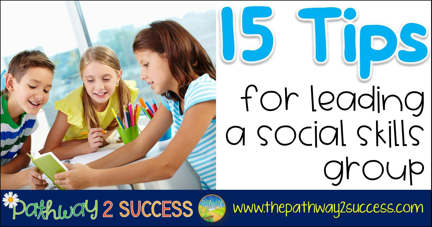Social Skills Making Friends Worksheets 15 Tips for Leading A social Skills Group the Pathway 2