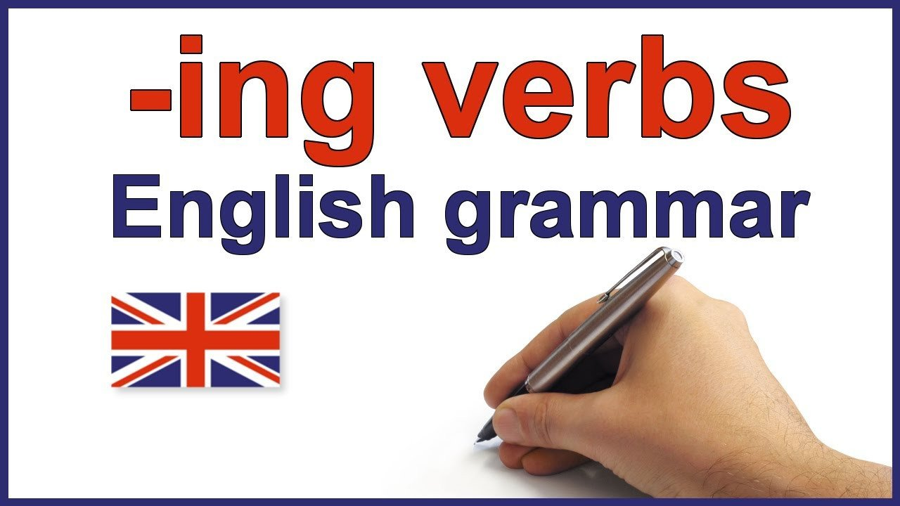 Adding Ing to Verbs Worksheet Ing Verbs English Lesson and Exercises Ing forms Spelling Rules and Grammar