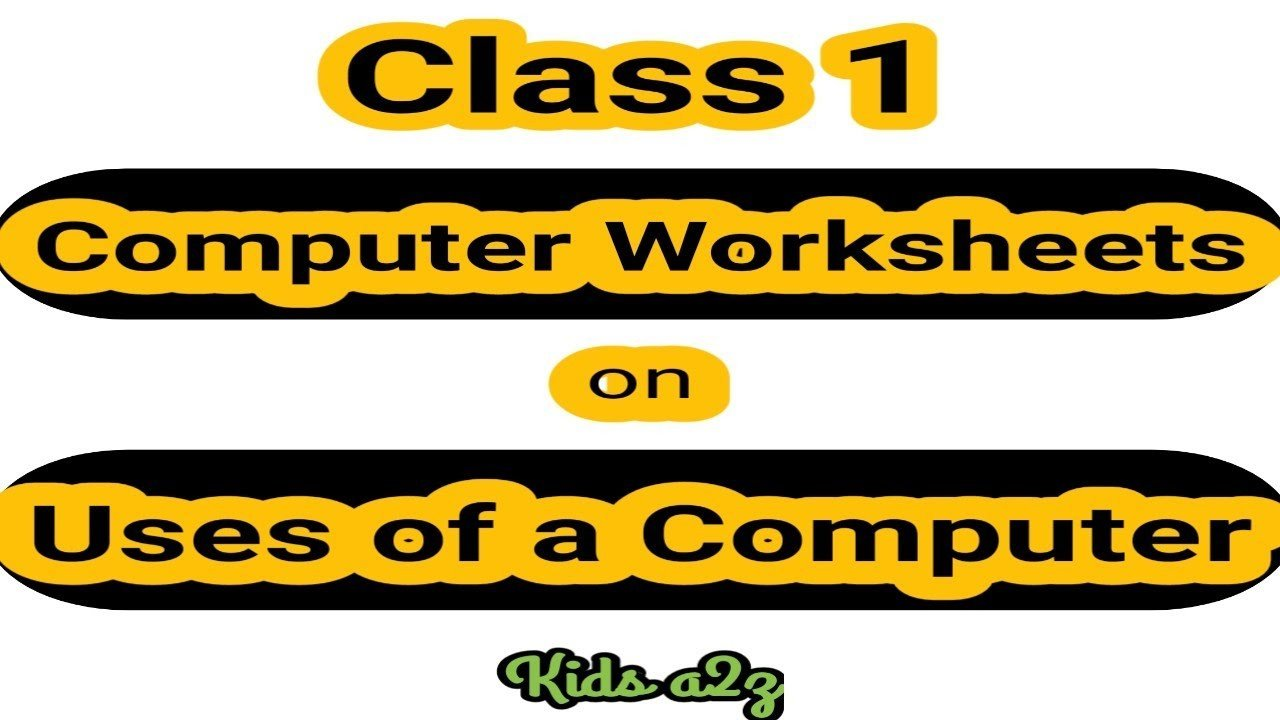 Computer Worksheets for Grade 1 Puter Worksheets On Uses A Puter for Class 1 Places where Puters are Used