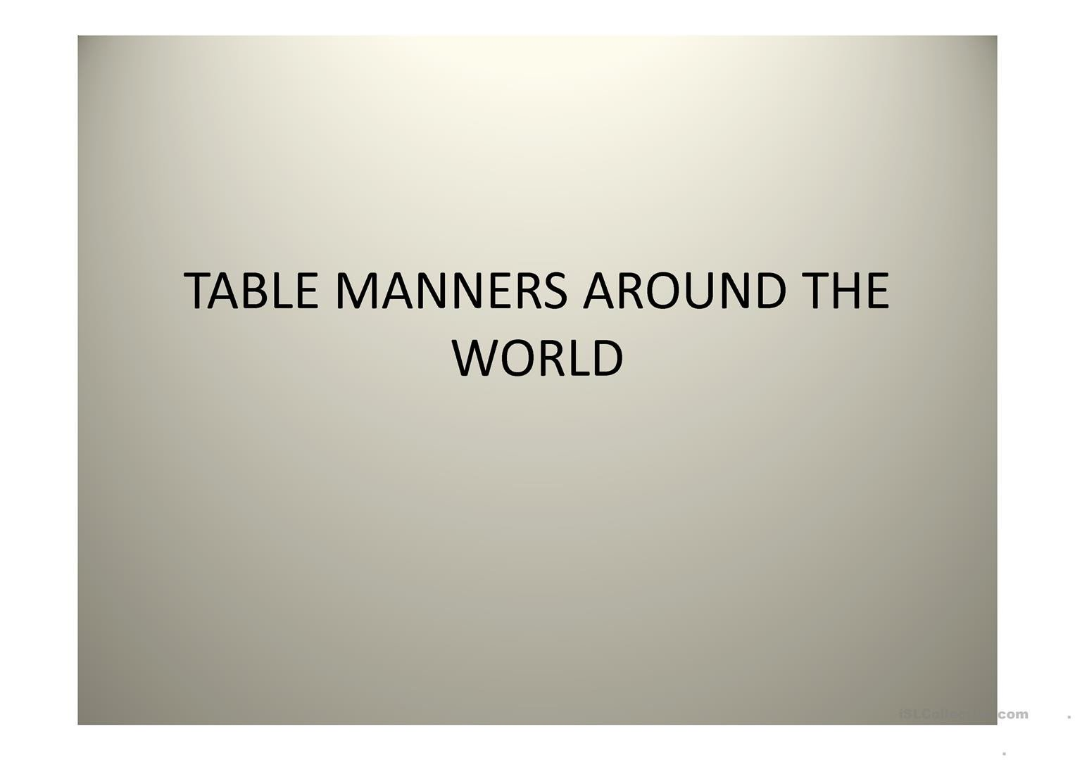 Teaching Table Manners Worksheets Table Manners Around the World English Esl Powerpoints for