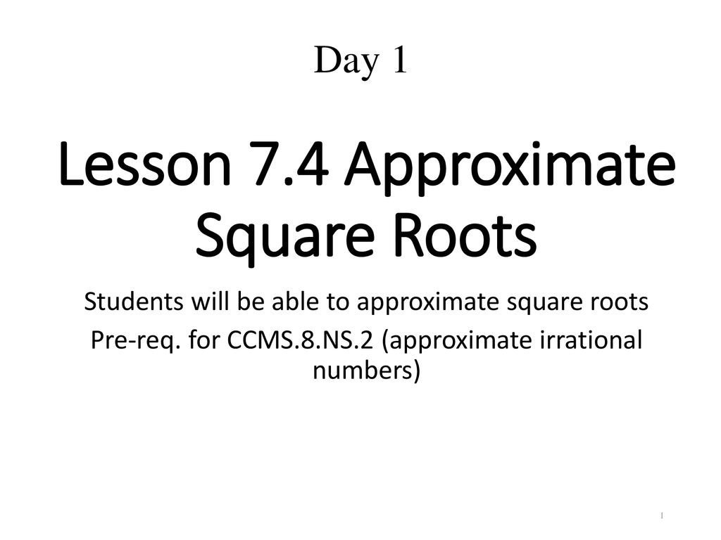 Approximating Irrational Numbers Worksheet Lesson 7 4 Approximate Square Roots Ppt
