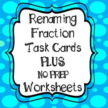 Renaming Mixed Numbers Worksheet Renaming Mixed Numbers and Improper Fractions Convert Task Cards & Worksheets