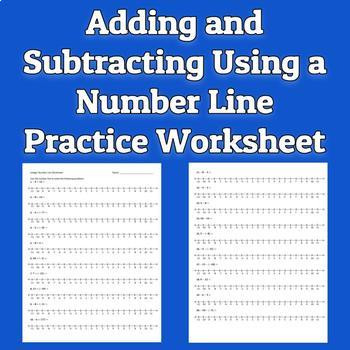 Subtraction Number Line Worksheets Adding and Subtracting Integers Using A Number Line Worksheet