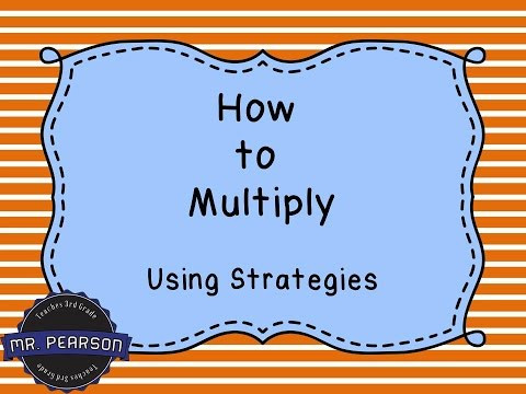 Multiplication Facts Strategies Worksheets Learning to Multiply Using Multiplication Strategies Mr Pearson Teaches 3rd Grade