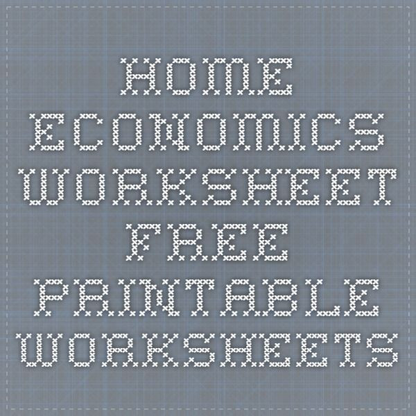 High School Economics Worksheet Home Economics Worksheet Free Printable Worksheets