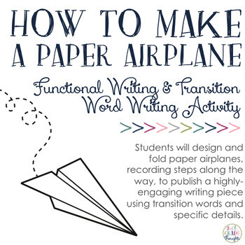 Transition Words Worksheet 3rd Grade How to Make A Paper Airplane Functional Writing & Transition Word Activity